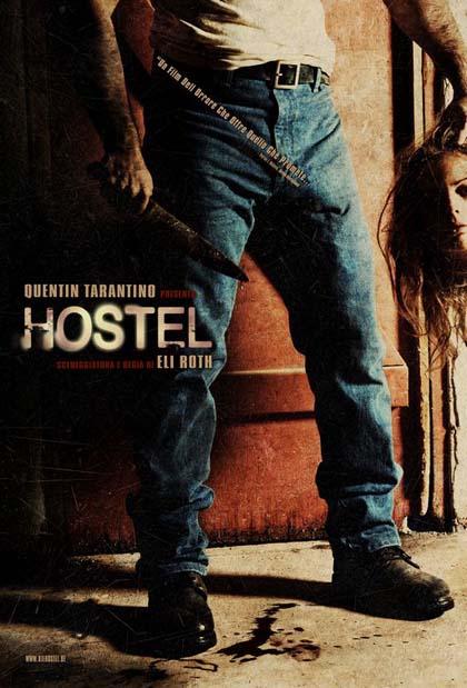 Hostel, di E.Roth,  produttore esecutivo Q.Tarantino
